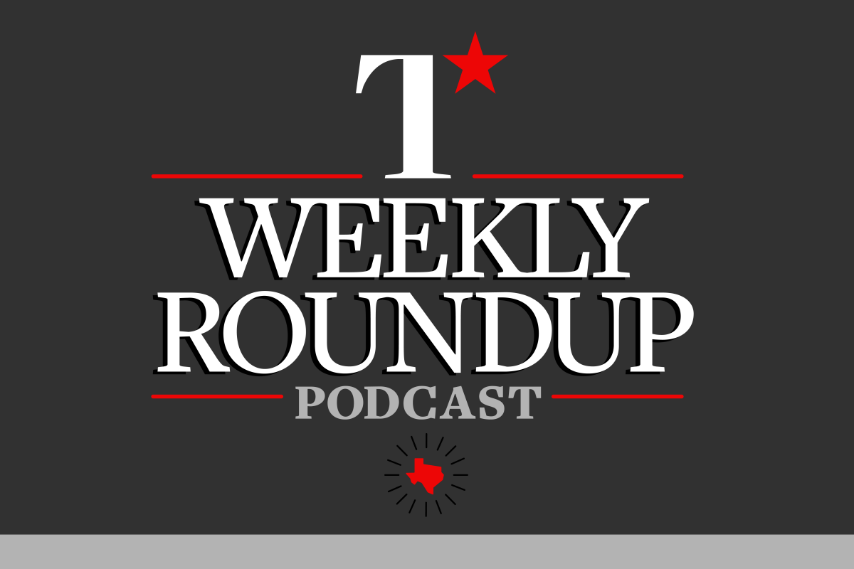 Weekly Roundup Podcast: Texas Officials Talk Supreme Court, Alamo Cenotaph Remains in Place, New Lawsuit Filed Against Abbott